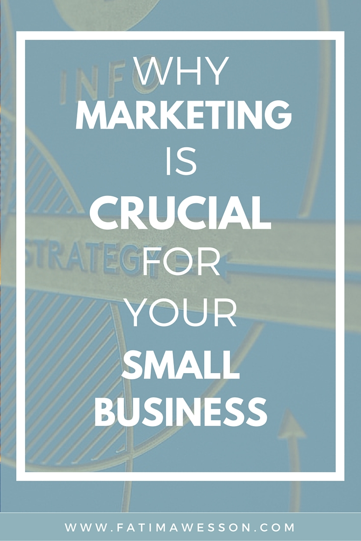 Marketing is crucial for small biz